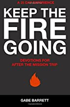 Keep the Fire Going: Devotions for After the Mission Trip