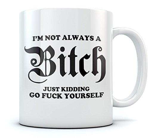 Caneca de café divertida I'm Not Always A Bitch para melhor amiga/esposa/mãe/namorada/irmã/chefe - Caneca de cerâmica para escritório, Branco, 15 Oz., 1