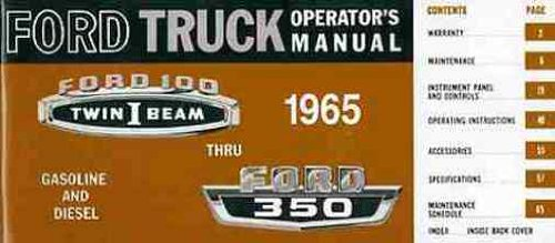 MUST HAVE 1965 FORD PICKUPS & TRUCKS OWNERS INSTRUCTION & OPERATING MANUAL F-100, F-250, F-350 Custom-Cab, Styleside, Flareside, Stake, Platform, P-Series parcel delivery