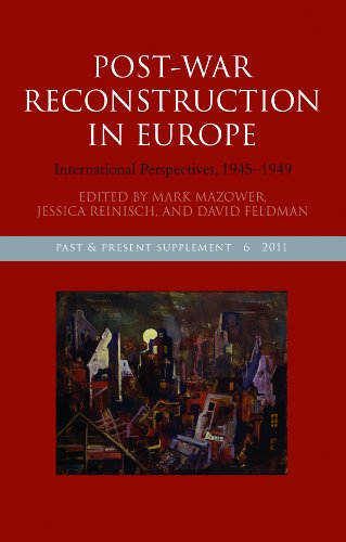 Post-War Reconstruction in Europe: International Perspectives, 1945-1949 (Past and Present Supplement)