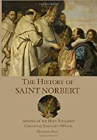The History of St. Norbert: Apostle of the Holy Eucharist