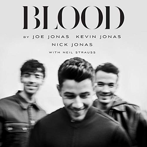 Blood                   By:                                                                                                                                 Joe Jonas,                                                                                        Kevin Jonas,                                                                                        Nick Jonas,                   and others                      Length: 12 hrs     Not rated yet     Overall 0.0