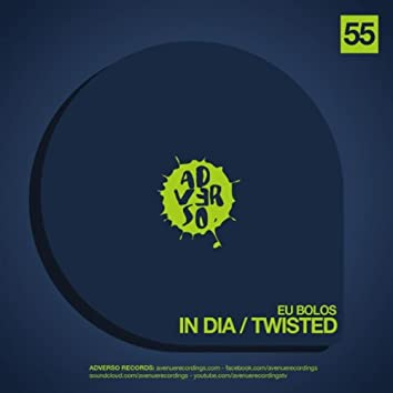 In Dia / Twisted