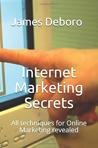 Internet Marketing Secrets: All techniques for Online Marketing revealed