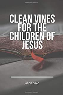 Clean Vines For The Children Of Jesus: 12 Months Theme Planner Calendar for 2021