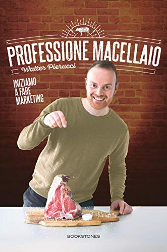 Professione Macellaio. Iniziamo A Fare Marketing