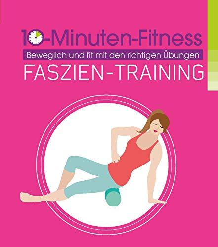 Faszien-Training: Beweglich und fit mit den richtigen Übungen