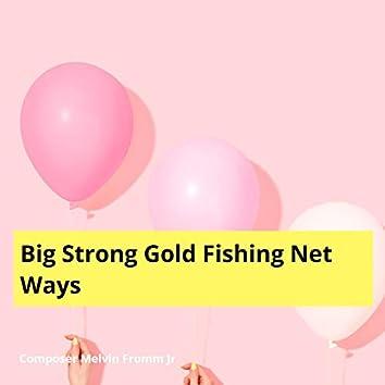 Big Strong Gold Fishing Net Ways