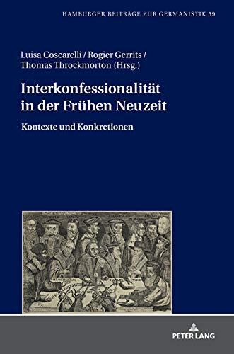 Interkonfessionalität in der Frühen Neuzeit: Kontexte und Konkretionen (Hamburger Beiträge zur Germanistik, Band 59)