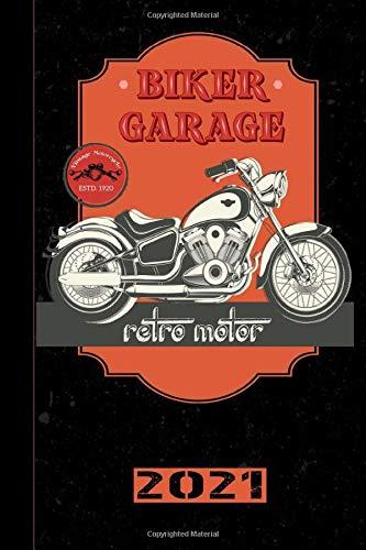 Biker Garage Retro Motor 2021: Italiano! Calendario, Scheduler e planner 2021 per i motociclisti e tutti gli amanti della moto