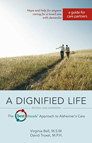 Image of A Dignified Life: The Best Friends™ Approach to Alzheimer's Care: A Guide for Care Partners