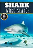 Shark Word Search: 40 Fun Puzzles With Words Scramble for Adults, Kids and Seniors   More Than 300 Aquatics Words On Sharks Species Languages, Sea ... Mammals Vocabulary   Gift For Nature Lover