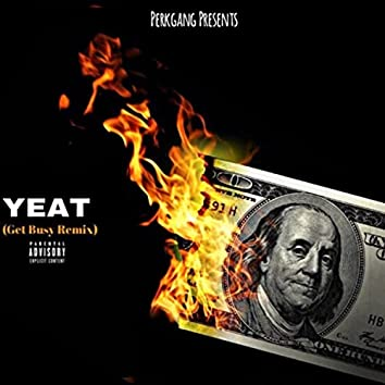 Yeat (Get Busy) (Remix)