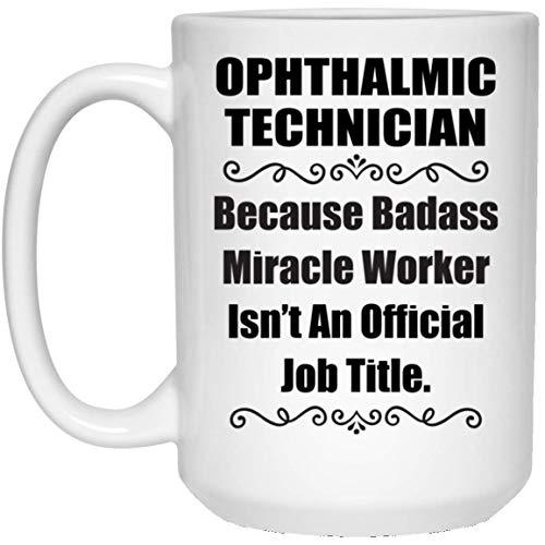 N\A Refranes Graciosos Porque el técnico oftálmico rudo no es un Puesto Oficial Taza de café Blanca