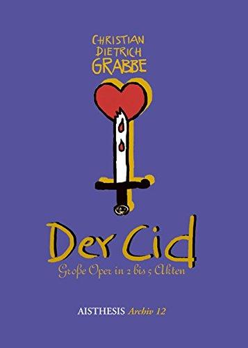 Der Cid: Große Oper in 2 bis 5 Akten (Aisthesis Archiv)