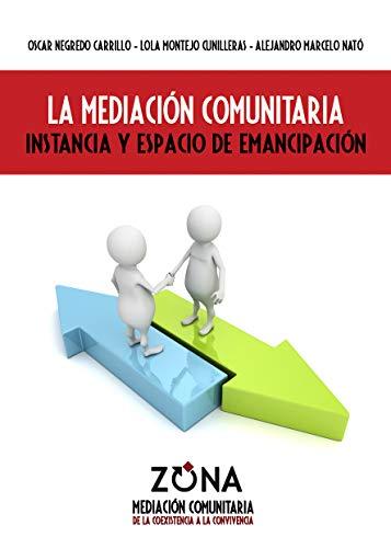La Mediación Comunitaria: Instancia y espacio de emancipación