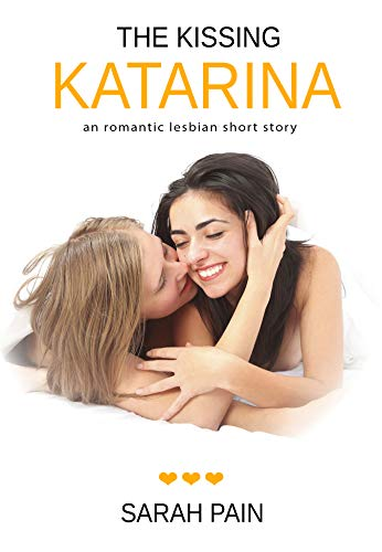 The Kissing Katarina: An Romantic Lesbian Short Story (English Edition)