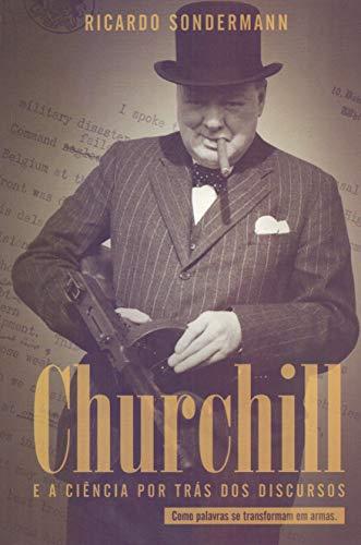 Churchill e a ciência por trás dos discursos: Como Palavras se Transformam em Armas