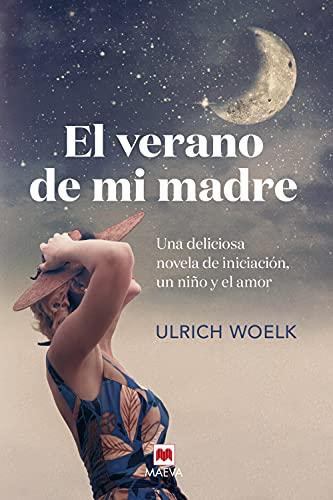 El verano de mi madre de Ulrich Woelk