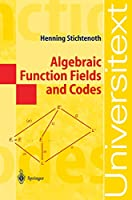 Algebraic Function Fields And Codes (Universitext)