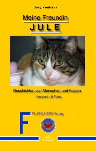 Meine Freundin Jule: Sach- & Fotobuch über Katzen &