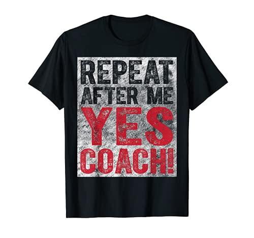 Lindo Coaching Regalo Repetir Después De Me Sí Entrenador Camiseta