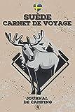Carnet de voyage SUÈDE   Journal de camping: Carnet de voyage à remplir, à documenter et à saisir pour les séjours en camping   Espace pour 30 arrêts   A5 - 150 pages