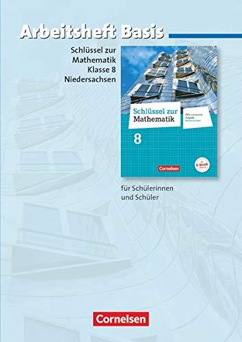 Schlüssel zur Mathematik - Differenzierende Ausgabe Niedersachsen: 8. Schuljahr - Arbeitsheft Basis mit eingelegten Lösungen: Für Schülerinnen und Schüler mit erhöhtem Übungsbedarf
