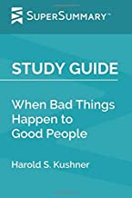 Study Guide: When Bad Things Happen to Good People by Harold S. Kushner (SuperSummary)