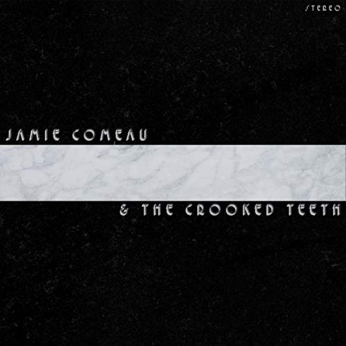 Jamie Comeau & the Crooked Teeth [Explicit]