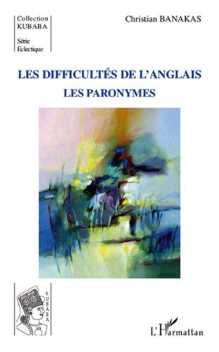 Difficultés de l'anglais (paronymes) les paronymes (Kubaba) (French Edition)