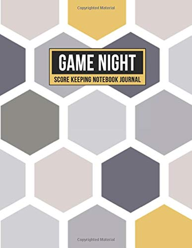Game Night Score Keeping Notebook Journal: Simple Gaming Log For Many Family Games | Blank Score Sheets Allow You To Determine Players, Rounds, Layout and Tracking (Gold Gray Honeycomb)