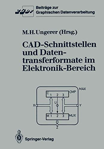Cad-Schnittstellen und Datentransferformate im Elektronik-Bereich (Beiträge zur Graphischen Datenverarbeitung)