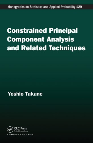 Constrained Principal Component Analysis and Related Techniques (Chapman & Hall/CRC Monographs on Statistics & Applied Probability Book 129) (English Edition)
