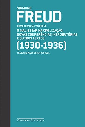 Freud (1930-1936) - Obras completas volume 18: O mal-estar na civilização e outros textos