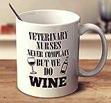 N\A Las Enfermeras veterinarias Nunca se quejan, Pero Nosotros sí Taza de café de 11 onzas de Color Blanco Vino