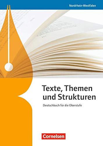 Texte, Themen und Strukturen - Schülerbuch (Texte, Themen und Strukturen - Deutschbuch für die Oberstufe / Nordrhein-Westfalen)