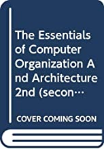 The Essentials of Computer Organization And Architecture 2nd (second) edition Text Only