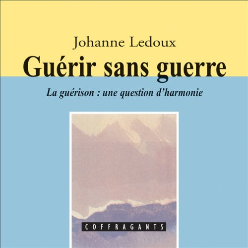 Guérir sans guerre audiobook cover art