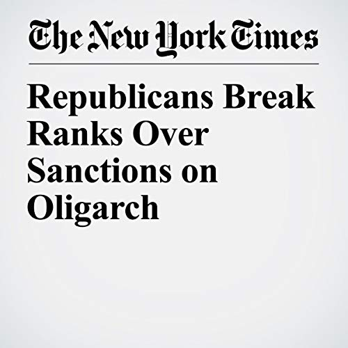 Republicans Break Ranks Over Sanctions on Oligarch audiobook cover art