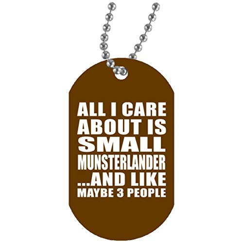 All I Care About is Small Munsterlander - Dog Tag Military ID Pendant Necklace Chain - Idea for Dog Cat Pet Owner Lover Friend Memorial Brown Birthday Christmas Thanksgiving Anniversary