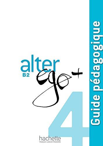 ALTER EGO + B2 PROFESOR HACIN0SD: Guide pedagogique B2