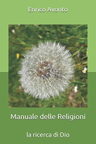 Manuale delle Religioni: la ricerca di Dio