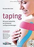 taping: Wirksame Selbsthilfe bei Schmerzen und Sportverletzungen (mit DVD): Wirksame Selbsthilfe bei Schmerzen und Sportverletzungen (inkl. DVD)