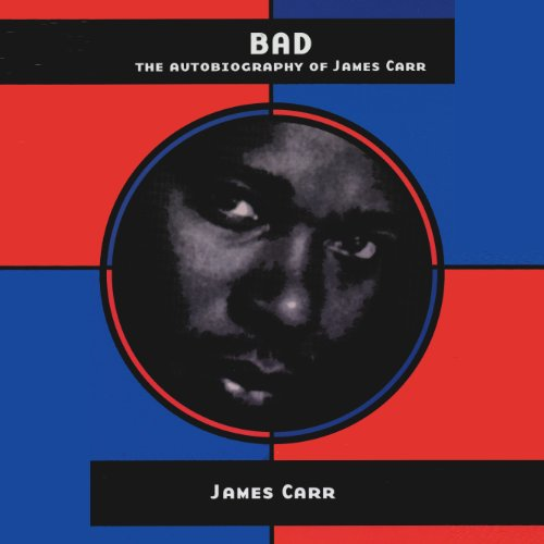 BAD: The Autobiography of James Carr cover art