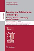 Learning and Collaboration Technologies. Designing, Developing and Deploying Learning Experiences: 7th International Conference, LCT 2020, Held as Part of the 22nd HCI International Conference, HCII 2020, Copenhagen, Denmark, July 19–24, 2020, Proceedings, Part I (Lecture Notes in Computer Science (12205))