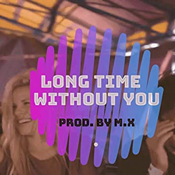 Long Time Without You (Extended version)