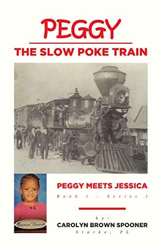 Peggy the Slow Poke Train: Peggy Meets Jessica (English Edition)