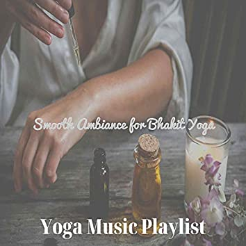 Smooth Ambiance for Bhakit Yoga