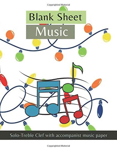 Blank Sheet Music Solo-Treble Clef with Accompanist music paper, Bright glowing bulb light decoration christmas decorative element colorful garland ... cover, 100 pages - Large(8.5 x 11 inches)